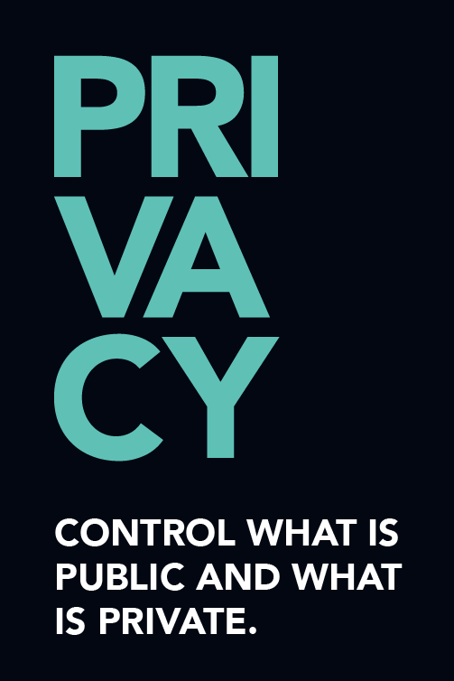 Control what is public and what is private.